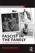 Fascist in the Family: The Tragedy of John Beckett M.P