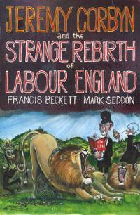 Jeremy Corbyn and the Strange Rebirth of Labour England
